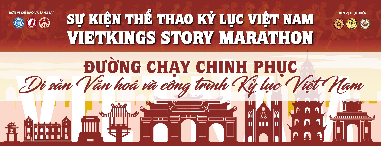 [SỰ KIỆN KỶ LỤC] – VIETKINGS MARATHON – ĐƯỜNG CHẠY CHINH PHỤC DI SẢN VĂN HÓA VÀ CÔNG TRÌNH KỶ LỤC VIỆT NAM